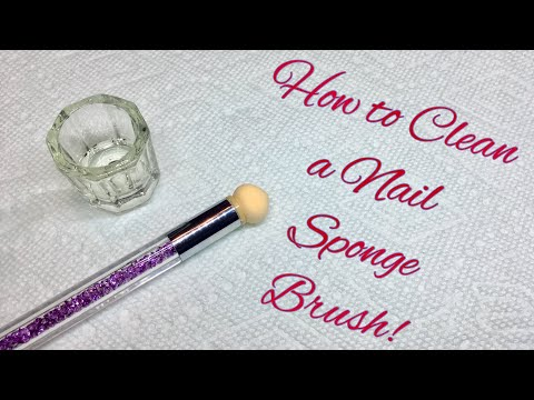 How To Clean a Nail Sponge Brush