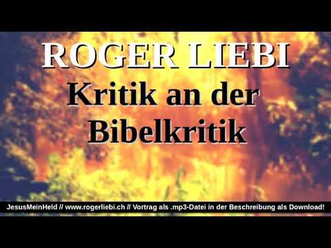 Roger Liebi -  Kritik an der Bibelkritik Historisch-kritische Methode