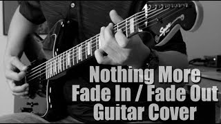 Download Lagu Fade In / Fade Out - Nothing More - Guitar Cover Gratis STAFABAND