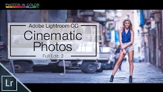 Lightroom 6 Tutorial - Cinematic Photography Edit In Lightroom CC