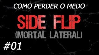 Como Perder o Medo de Saltos Mortais • Ep. 01: SIDE FLIP (Mortal Lateral)