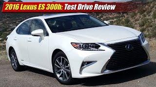 2016 Lexus ES 300h Test Drive Review