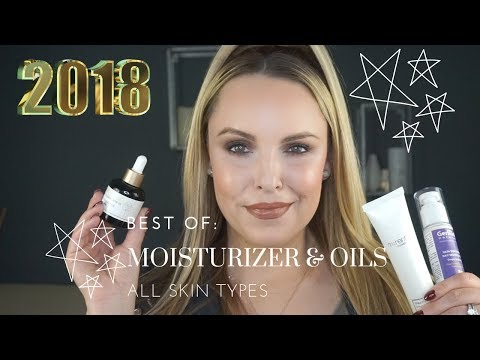 BEST OF 2018: MOISTURIZER & FACE OILS || For ALL Skin Types