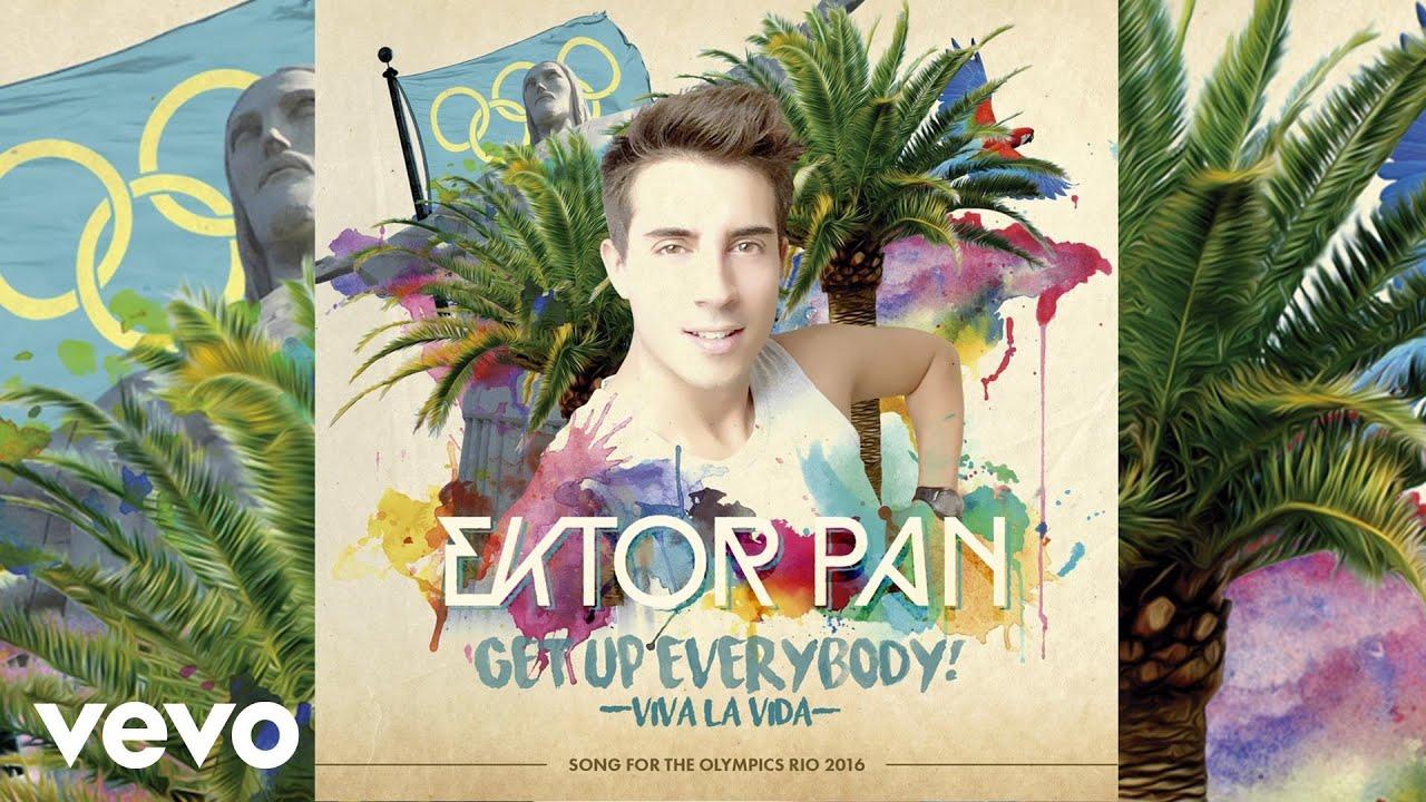 Ektor Pan - Get Up Everybody! (Viva La Vida) [Olympic Games Rio 2016™ Theme] (audio)
