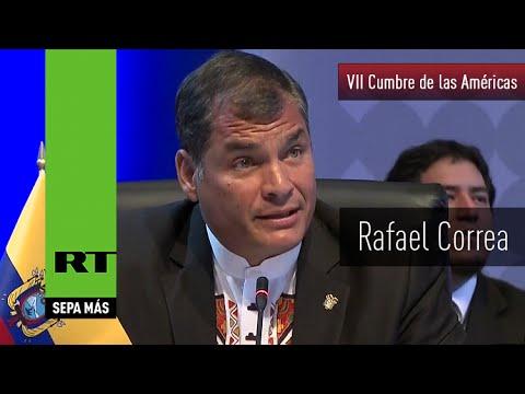Discurso completo de Rafael Correa en la VII Cumbre de las Américas