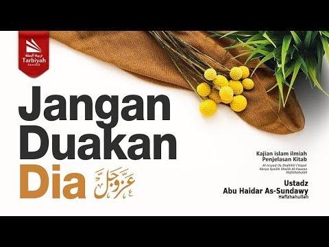 Jangan Duakan Dia 'Azza wa Jalla-3 (Al-Irsyad Ila Shahih Al-I'tiqad) #7