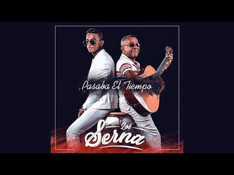 Los Serna - Pasaba El Tiempo. (Video Lyric official)