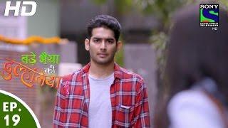 Bade Bhaiyya Ki Dulhania - बड़े भैया की दुल्हनिया - Episode 19 - 11th August, 2016