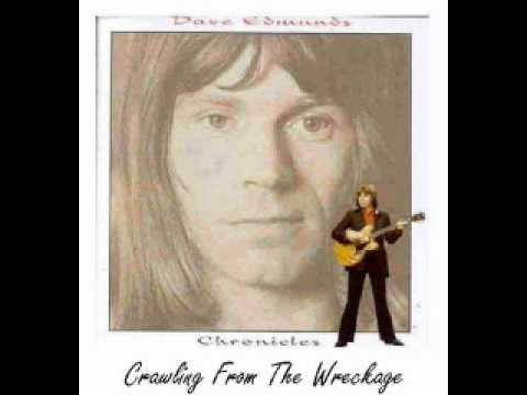 Dave Edmunds - Crawling From The Wreckage