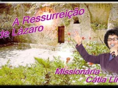 A RESSURREIÇÃO DE LÁZARO-MISSIONÁRIA CÁTIA LIMA-PREGAÇÃO COMPLETA