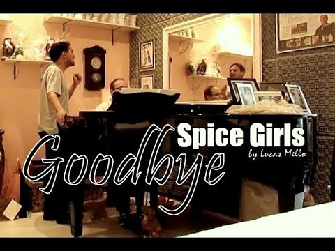 Goodbye - Spice Girls - By Lucas Mello & Delfim Moreira video
