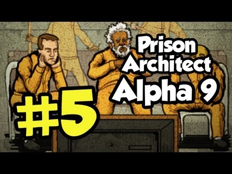 Prison Architect Part 5 - Alpha 9 - [Season 4] Let's Play