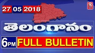 6 PM Telugu News | 27th May 2018 | Telanganam