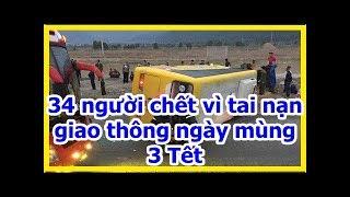 34 người chết vì tai nạn giao thông ngày mùng 3 Tết