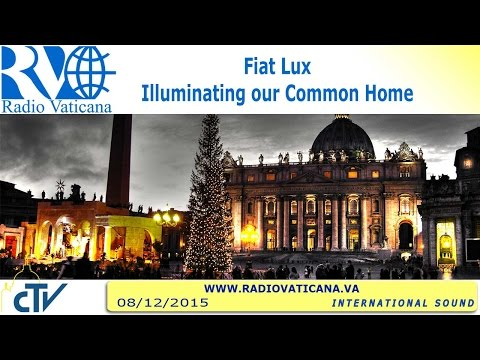 Fiat Lux: Illuminating Our Common Home - 2015.12.08