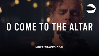 O Come to the Altar - Elevation Worship (MultiTracks.com Sessions)