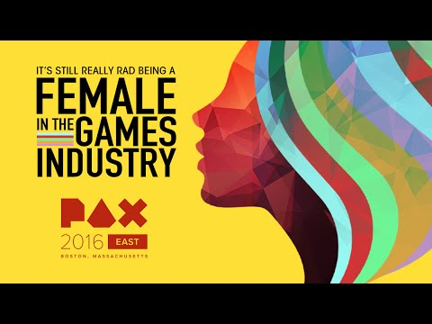It's Still Really Rad Being a Female in the Games Industry Panel // PAX East 2016 - The Koalition