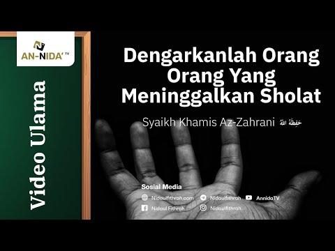 Syaikh Khamis Az-Zahrani -  Dengarkanlah Orang Orang Yang Meninggalkan Sholat
