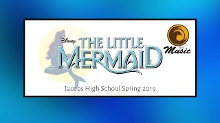 The Little Mermaid | Jacobs High School Spring 2019 Musical