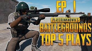 PUBG Top 5 Plays Episode 1 | PlayerUnknown's Battlegrounds Top Plays