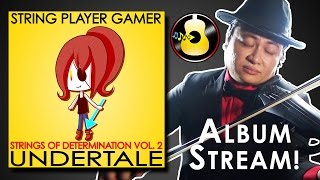 Undertale: Strings of Determination Vol. 2 - ALBUM STREAM || String Player Gamer