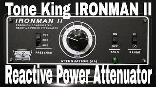 Tone King Iron Man II Reactive Power Attenuator   There's no other like it!   Demo by Shawn Tubbs