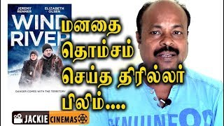 Wind River (2017) Hollywood movie review in Tamil by Jackiesekar | #jackiecinemas