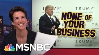DC Hotel Exemplifies Donald Trump Business Conflicts | Rachel Maddow | MSNBC