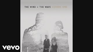 The Wind and The Wave - Ignition (Remix) [Audio]
