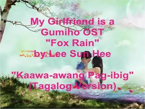 kaawa-awang Pag-ibig Fox Rain By Lee Sun Hee Tagalog Version [my Girlfriend Is A Gumiho Ost] video