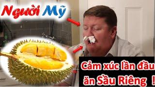 ❀//Vlog 21// Người Mỹ Lần Đầu Ăn Sầu Riêng Việt Cái Kết Là...