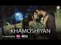 Khamoshiyaan - Official Music Video | Suhani Shah & Salman Shaikh | Ehesaas Ft. Souvyk Chakraborty|