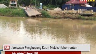 Jambatan Penghubung Kasih Melaka Johor runtuh