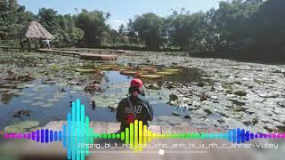 Hãy cho a cơ hội Khmer nhạc buồn e gái THẠNH TRỊ SÓC TRĂNG