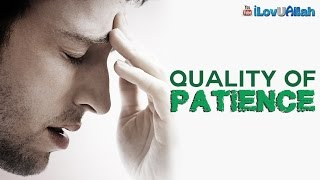 Quality Of Patience  | *Must Watch*