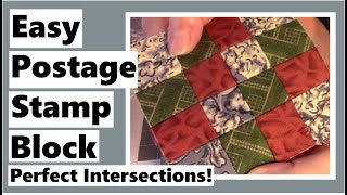Easy Postage Stamp Quilt Block - Perfect Intersections!