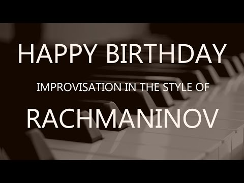 Happy Birthday In Rachmaninov Style