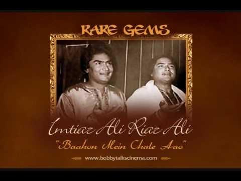Baahon Mein Chale Aao by Ustad Imtiaz Ali Riaz Ali (A Rarest...