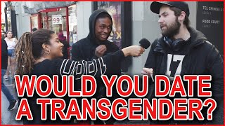 Would You Date a Transgender? - Street Interview