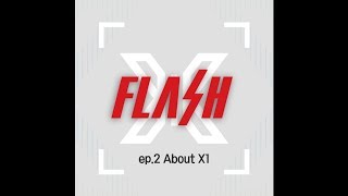 [X1 FLASH LIGHT? RIGHT!] ep.2 About X1