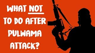 10 Traps NOT to fall for after Pulwama Attack