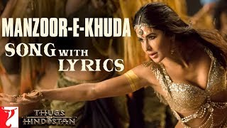 Lyrical: Manzoor-e-Khuda Song with Lyrics | Thugs Of Hindostan | Ajay-Atul | Amitabh Bhattacharya