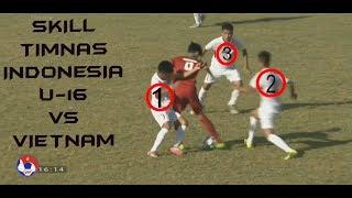 Full Skill Timnas Indonesia U-16 vs Vietnam ● Tien phong plastic cup 2017 ● HD