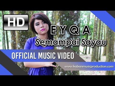 EYQA | Semampai Sayau (Official Music Video)