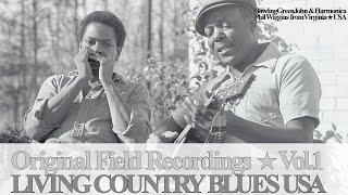 Living Country Blues Vol.1 - Bowling Green John & Harmonica Phil Wiggins (Full Album)