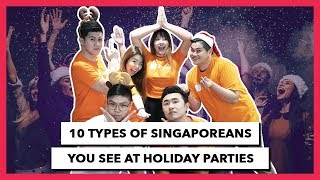 10 Types of Singaporeans You See at Holiday Parties