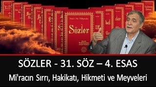 Prof. Dr. Şener Dilek - Sözler - 31. Söz - 4. Esas - Mi'racın Sırrı, Hakikatı, Hikmeti ve Meyveleri