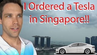 I bought a Tesla in Singapore!!!
