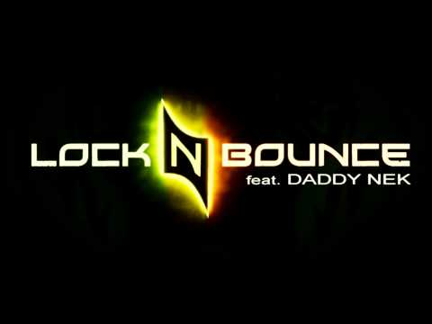 Lock N Bounce – Illa Killa ft. Daddy Nek