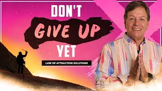 DON'T GIVE UP Save Your Relationship with the Law of Attraction.